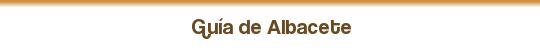 Guía de Albacete